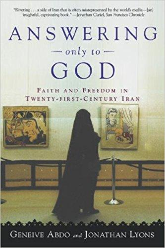 Answering Only to God: Faith and Freedom in Twenty-First_Century Iran